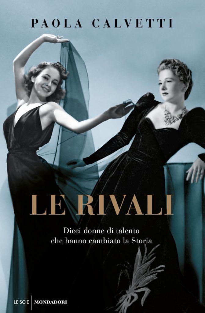 Le rivali Paola Calvetti