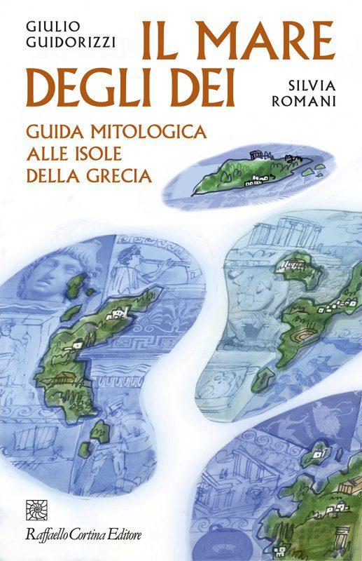 Il mare degli dei di Giulio Guidorizzi e Silvia Romani