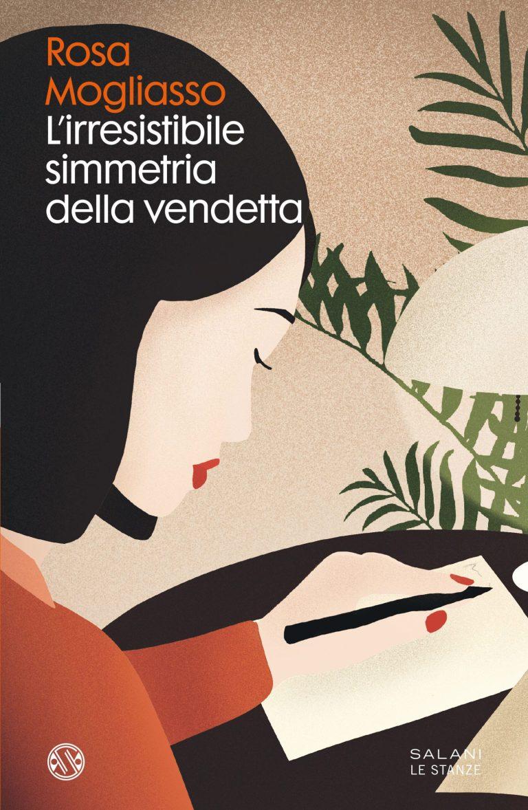 """""""L'irresistibile simmetria della vendetta"""", arriva il thriller di Rosa Mogliasso da Salani Editore"""