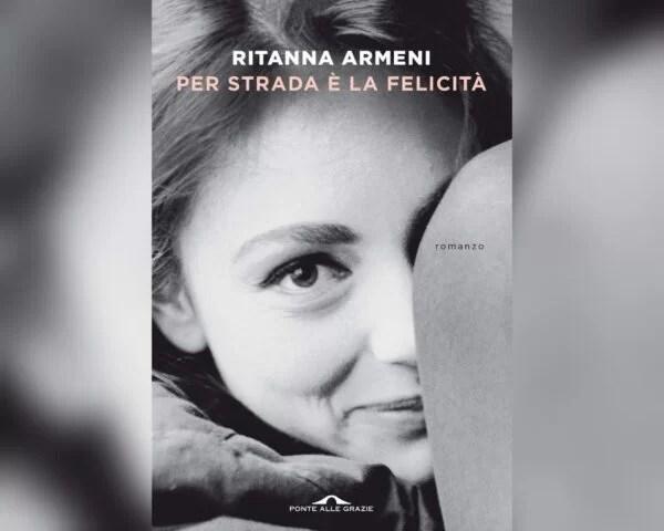 Per strada è la felicità, Ritanna Armeni
