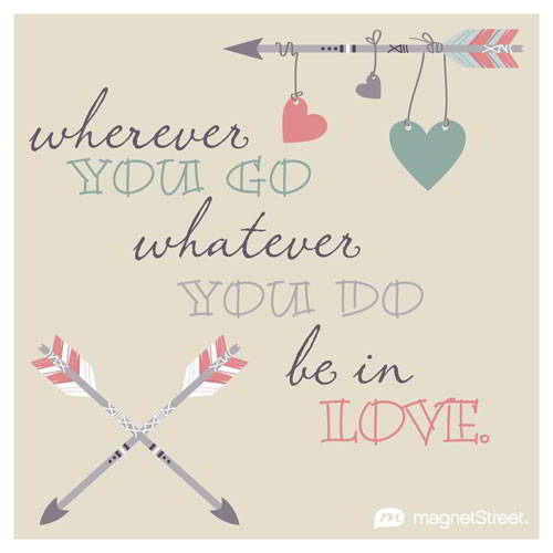 Wherever You Go Whatver Do Be In Love