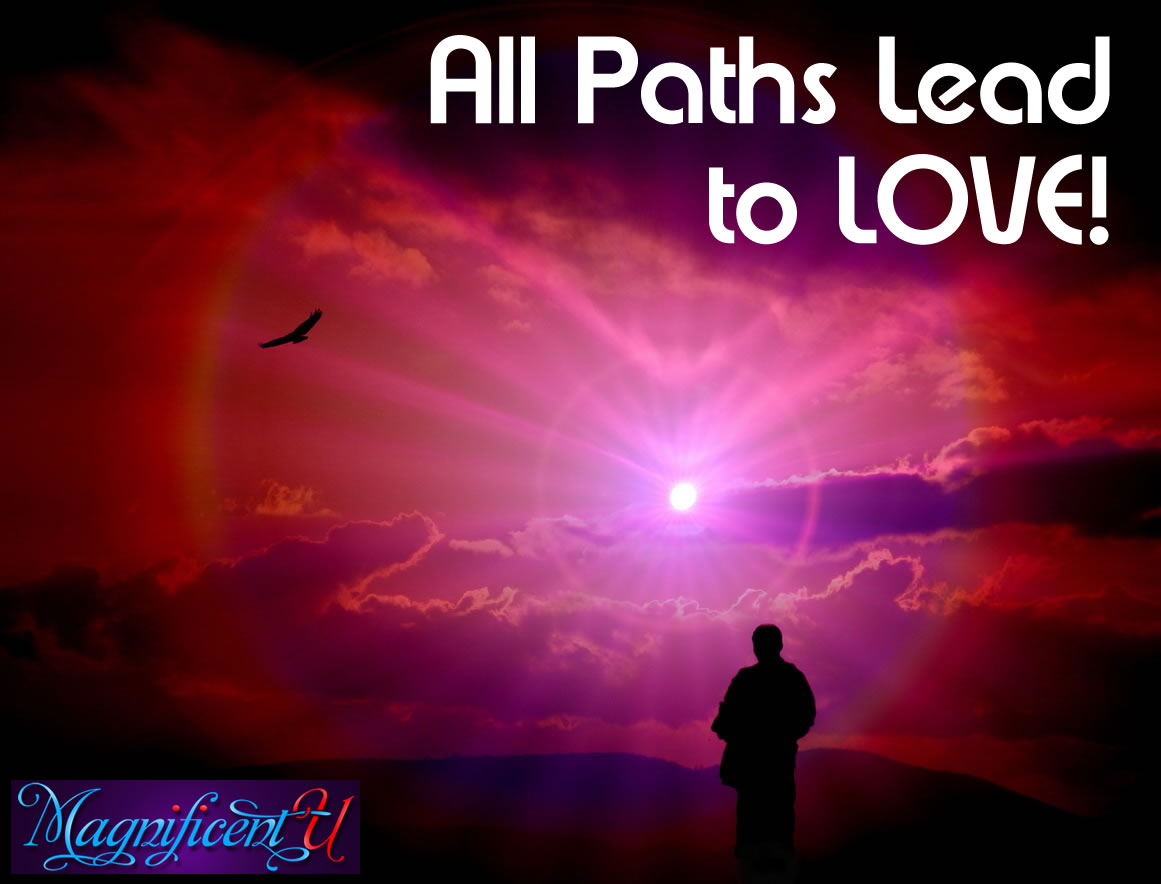 All Spiritual Paths Lead to Love, Awareness, Consciousness