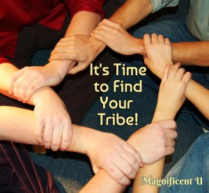 It's Time to Find Your Tribe of Like Minded Friends