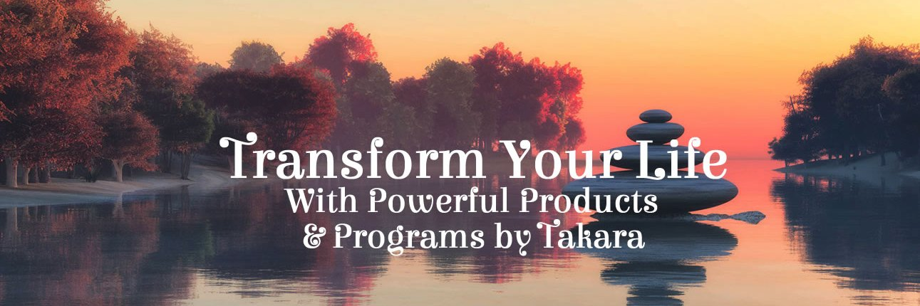 Transformational Energy Healing Products & Programs by Takara & Magnificent U