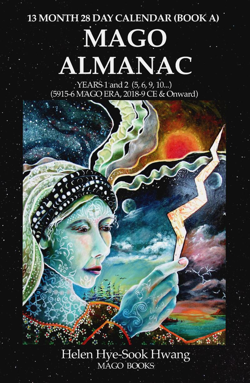 (Mago Almanac 4) Restoring 13 Month 28 Day Calendar by Helen Hye-Sook Hwang