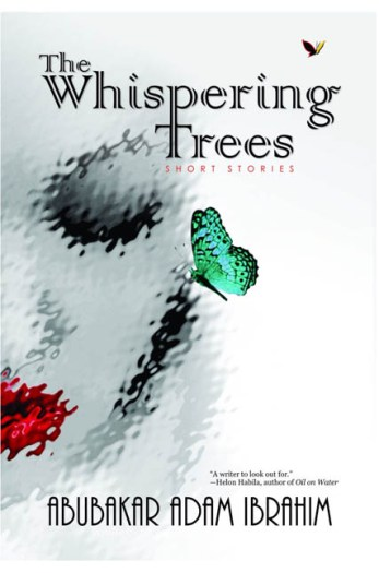 The Whispering Trees, Abubakar Ibrahim Adam, Parresia Publishers