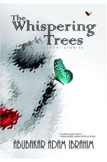 The Whispering Trees, Abubakar Ibrahim Adam, Parresia Publishers
