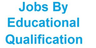 Jobs By Educational Qualification