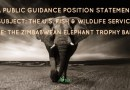 The U.S. Fish & Wildlife Service  Re: The Zimbabwean Elephant Trophy Ban