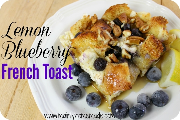Lemon Blueberry French Toast Casserole