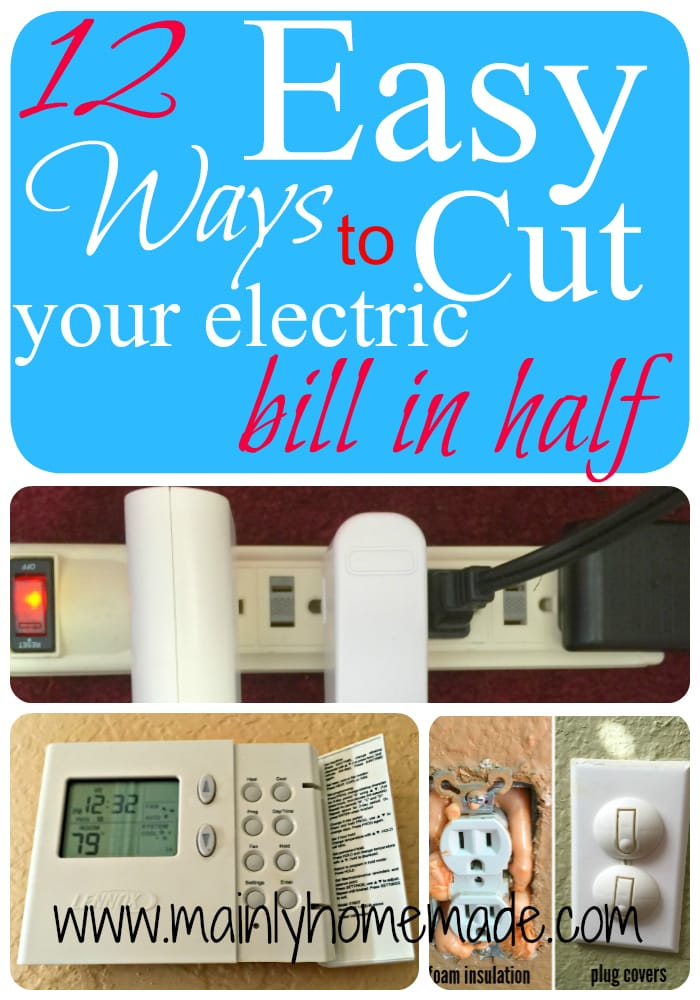 Easy ways to cut electric bill in half