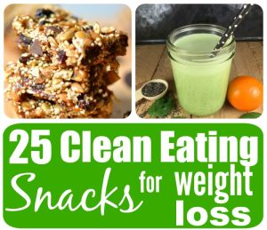 25 Best Clean Eating Snacks for Weight Loss