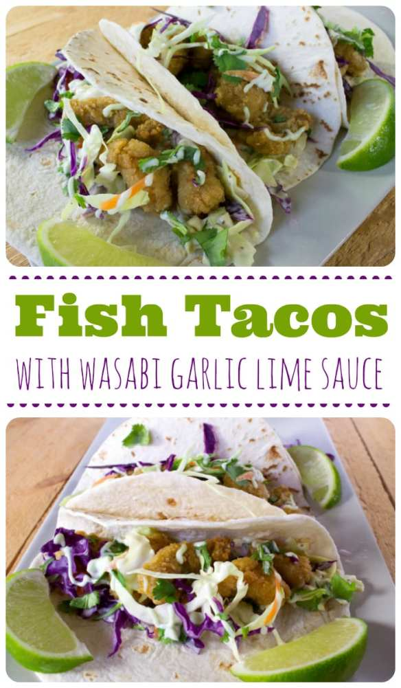 Best Fish Tacos with Wasabi Garlic Lime Sauce