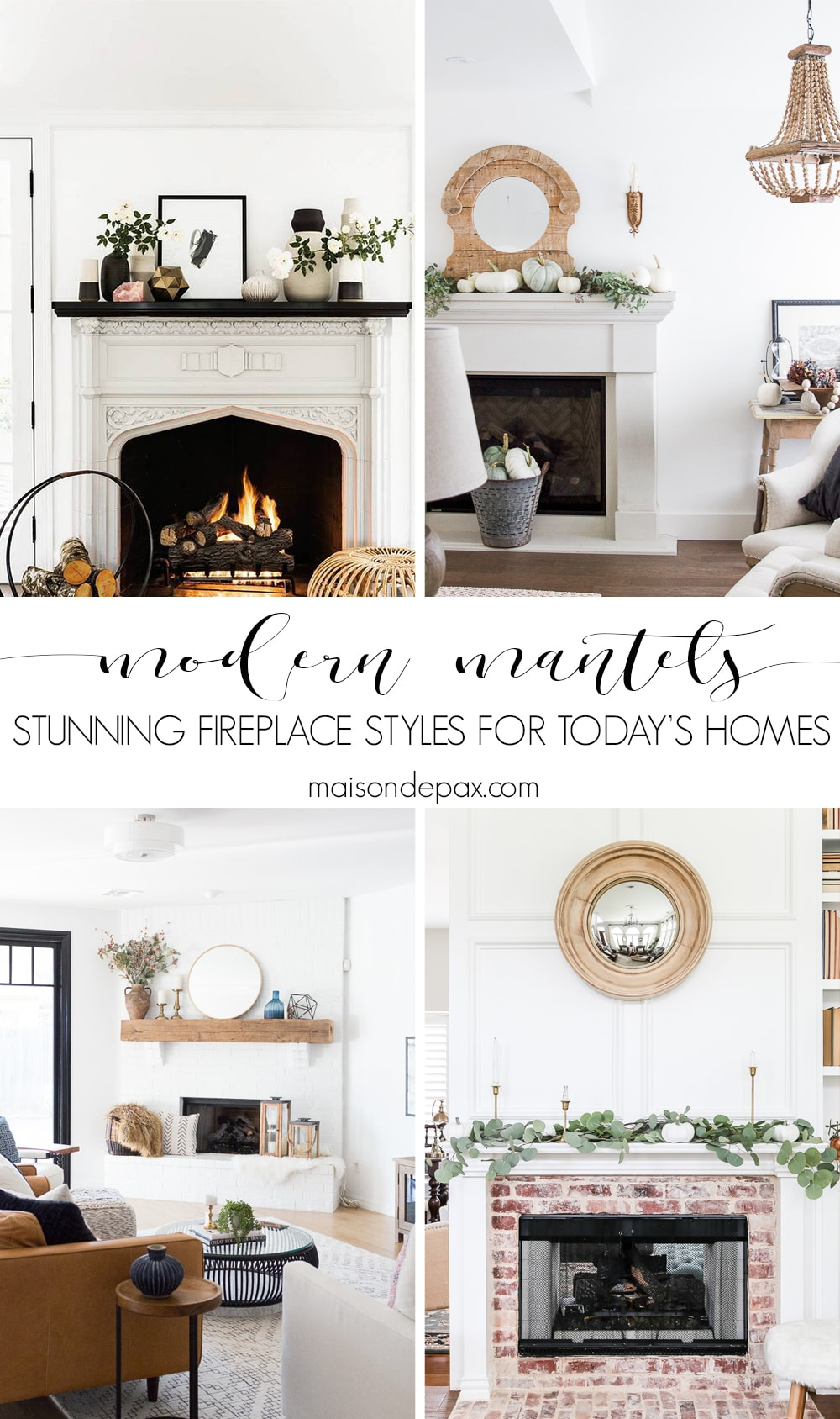 Fireplace Ideas Mantel Styles For Today S Homes Maison De Pax