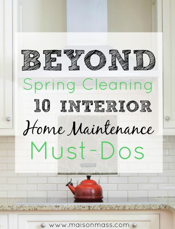 Beyond Spring Cleaning: 10 Interior Home Maintenance Must-Dos