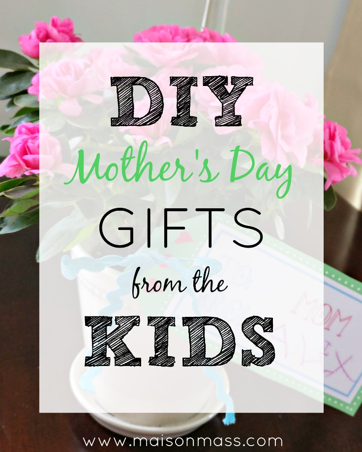 Three Easy DIY Kids' Mother's Day Gifts
