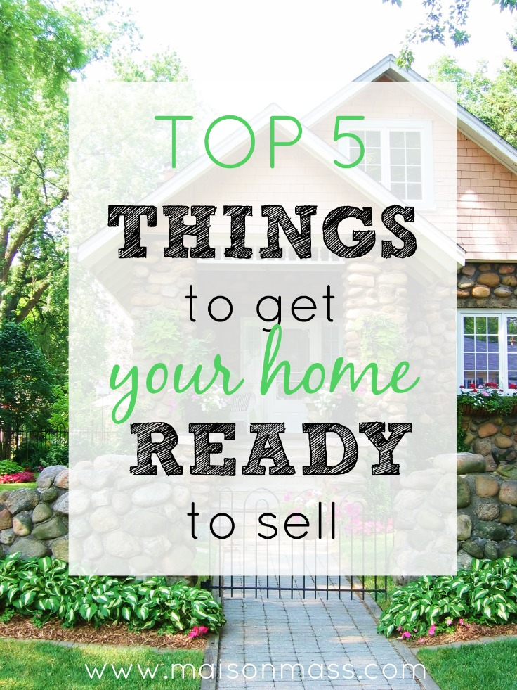 Top 5 Things to Do to Sell Your House • Maison Mass