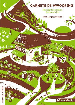 Carnet de Wwoofing - Jean-Jacques Fasquel