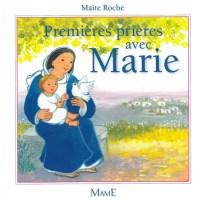 Premières prières avec Marie, Maïte Roche, Mame