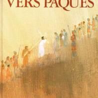 Vers Pâques, Maïte Roche & René Berthier, édition Fleurus
