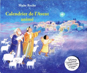 Calendrier de l'Avent Animé Pop-Up, Maîte Roche, Mame Edifa, 2010