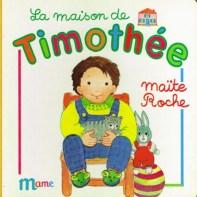 La maison de Timothée, collection Timothée, Maïte Roche, Mame, 1991