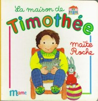 La maison de Timothée, collection Timothée, Maïte Roche, Mame, 1991