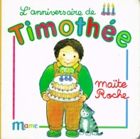 L'anniversaire de Timothée, collection Timothée, Maïte Roche, Mame, 1991