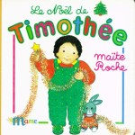 Le Noël de Timothée, collection Timothée, Maïte Roche, Mame, 1991