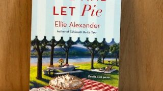 Live and Let Pie: Bakeshop Cozy Mystery Series #9 » Ellie Alexander, Cozy Mystery Author