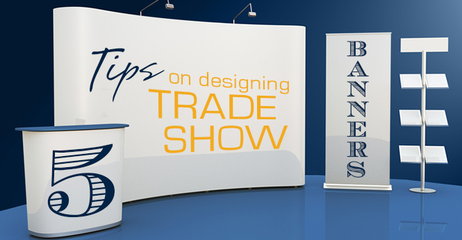 5 Free Tips on Designing a Trade Show Banner