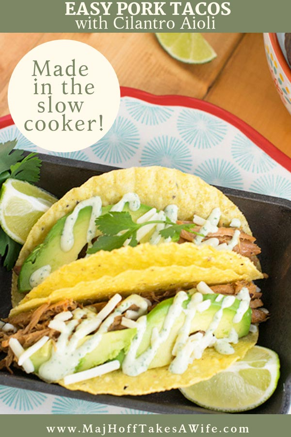 These easy pork tacos will knock your socks off! Make those hectic back to school dinners even easier by utilizing your slow cooker for this recipe. Features an additional recipe for Cilantro Aioli that makes the tacos taste like you just ordered them from a taco truck! So grab your crockpot and let's get Taco Tuesday going! #porkrecipe #crockpot #taco via @mrsmajorhoff