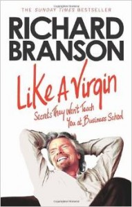 Like A Virgin Secrets They Won't Teach You at Business School