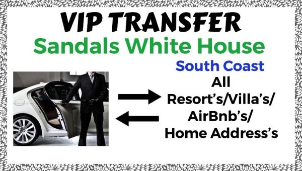 VIP Transfers Sandals White House South Coast