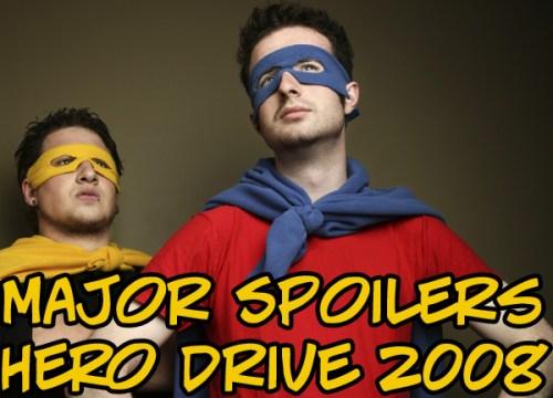Major Spoilers Hero Drive 2008
