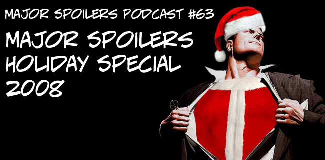 Major Spoilers Comic Book Podcast Holiday 2008
