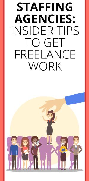 Staffing Agencies: Insider Tips to Get Freelance Work. Makealivingwriting.com
