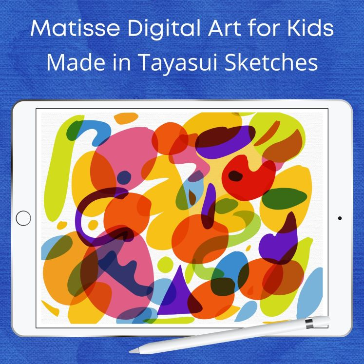 Matisse Digital Art Project Made in Tayasui Sketches