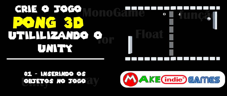 Pong 3D - 01 Inserindo os objetos no jogo