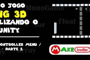 Criando um pong 3D no Unity - 08 Game Controller - Parte 1 menu