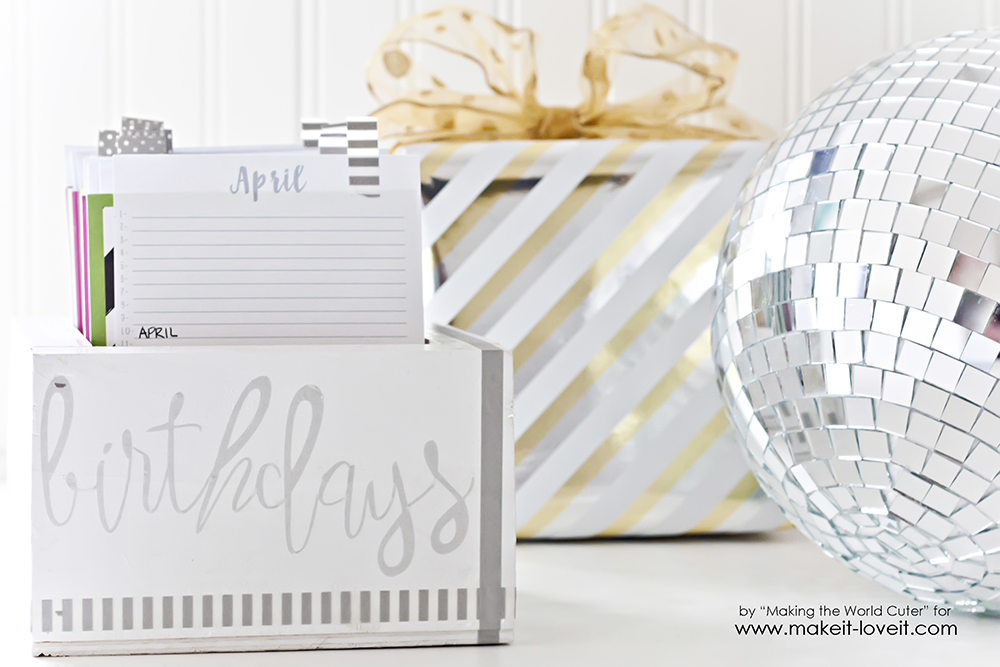 Birthday Reminder Box (...with FREE printable calendars!)   via Make It and Love It