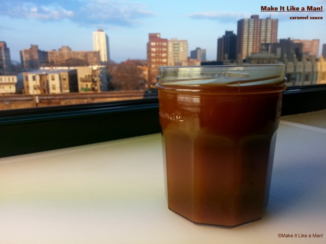 Caramel Sauce, from Make It Like a Man!