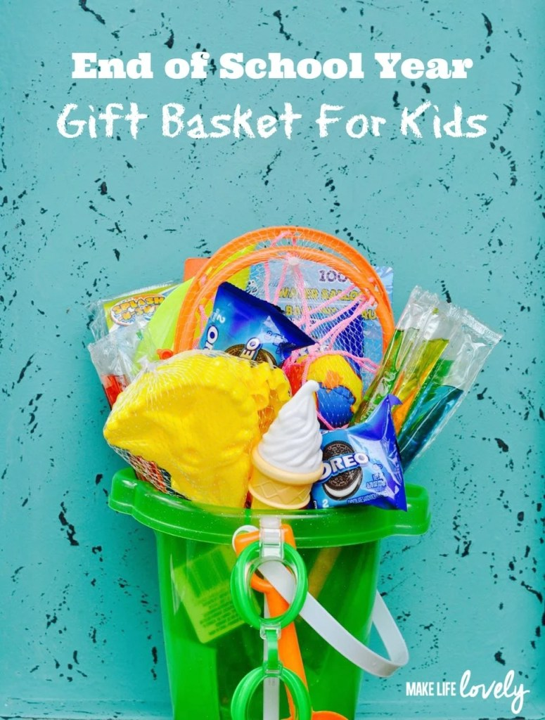 End of School Year Gift Basket for Kids for Summer
