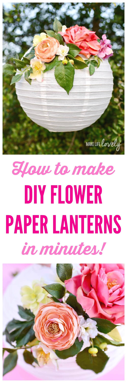 DIY Flower Paper Lanterns Tutorial - Make Life Lovely