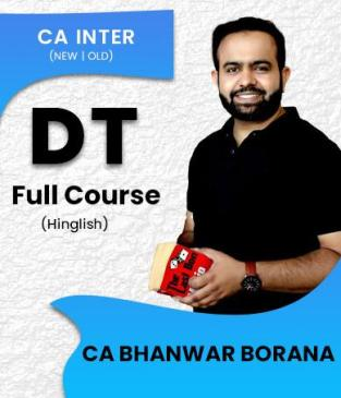 CA Inter Direct Taxation (Regular Batch) Syllabus Bhanwar Borana
