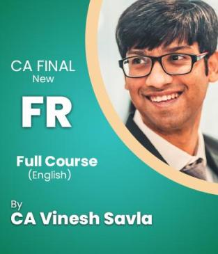Video Lecture CA Final FR Regular Course (English) By CA Vinesh Savla