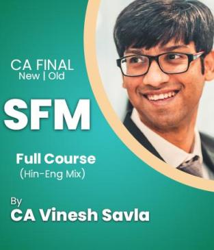 Video Lecture CA Final SFM Regular Old & New By CA Vinesh Savla