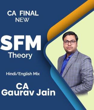 Video Lecture CA Final SFM Theory New Syllabus By CA Gaurav Jainn
