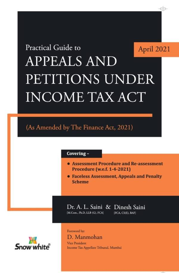 Snow White Appeals & Petitions under Income Tax Act By Dr. A.L. Saini