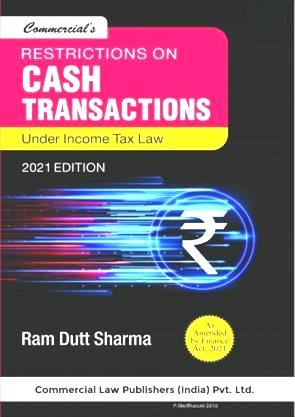Commercial Restrictions On Cash Transactions By Ram Dutt Sharma